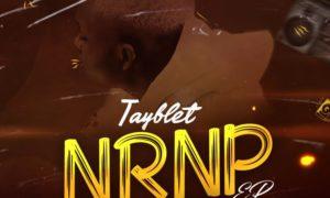 "Tayblet - ""NRNP (No Rush No Pause) EP"""