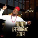 Eze Ugochukwu – Ndidi | Sota | Ifeadiako