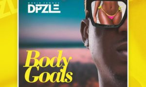 "DPzle - ""Body Goals"""