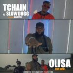 "[Video] TChain – ""Olisa"" ft SlowDog x Harry B 