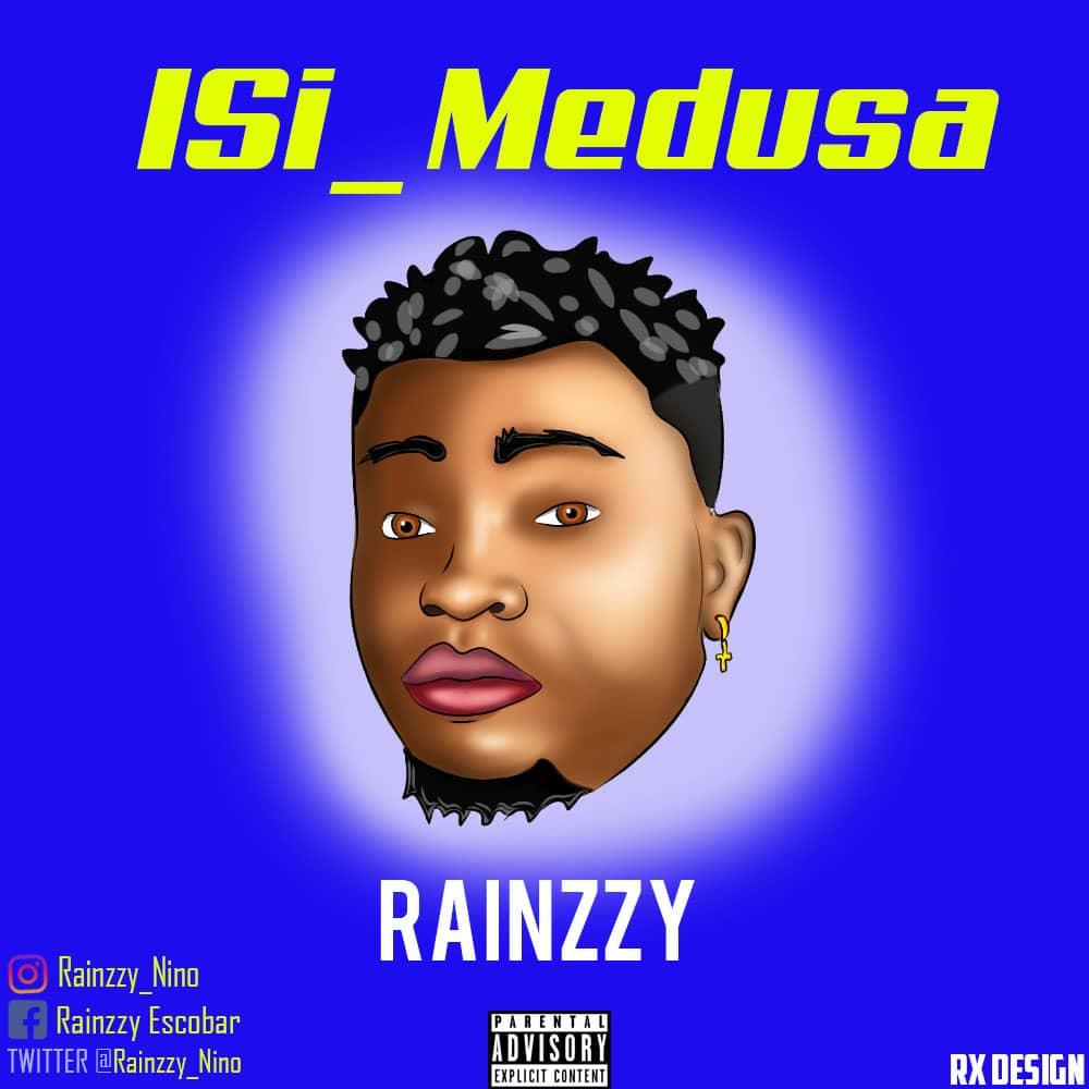 "Rainzzy - ""Isi Medusa"""