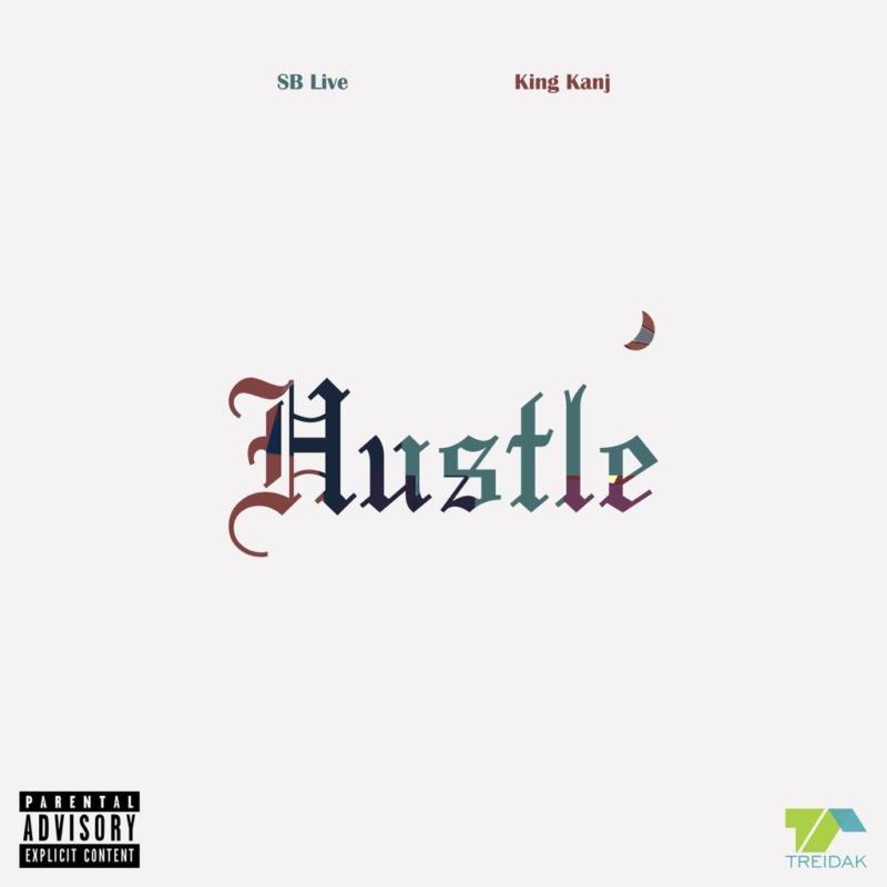 """King Kanj X SB Live - """"Hustle"""""""