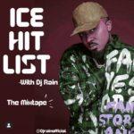 """DJ Rain – """"Ice Hit List"""" (Best Of Ice Prince) Mixtape"""