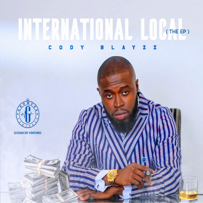 """Cody Blayzz - """"International Local (EP)"""""""