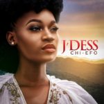 [Music] J'dess – Chi Efo (Prod by The Cavemen)