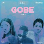 "[Lyrics] L.A.X – ""Gobe"" (Remix) ft. Simi x Tiwa Savage"