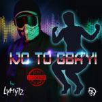 "LYMYTZ – ""Ijo To Gbayi"" (Hip Hop)"