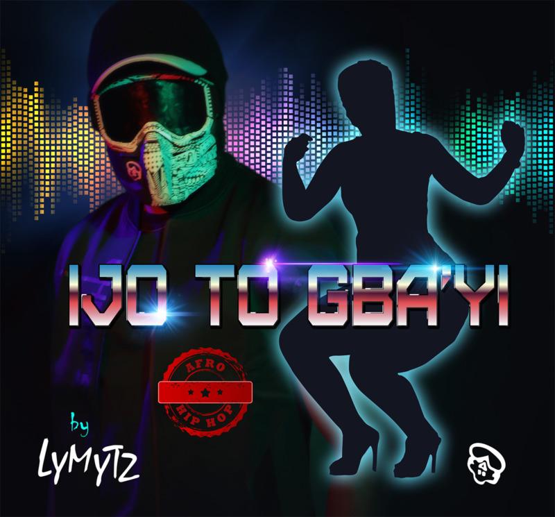 LYMYTZ - Ijo To Gbayi (Hip Hop)