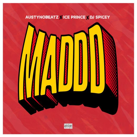 Austynobeats x Ice Prince x Dj Spicey Maddd
