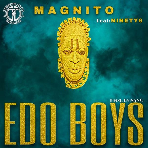 """Magnito – """"Edo Boys"""" ft. Ninety6"""