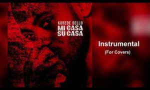 "Korede Bello - ""Mi Casa Su Casa"" (For Covers)"
