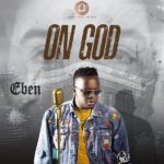 "[Audio + Video] Eben – ""On God"""