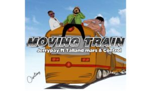 "Jerry Pay - ""Moving Train"" ft. Control X Talland Mars"