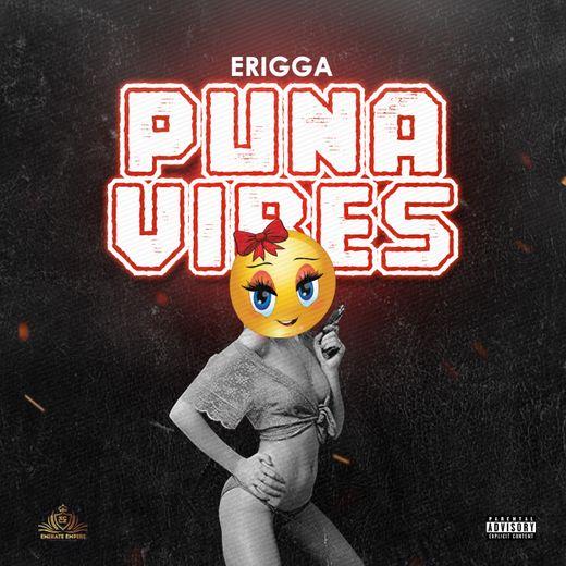 "Erigga – ""Puna Vibes"""