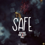 "[Lyrics] Don Jazzy x Falz – ""Safe"""