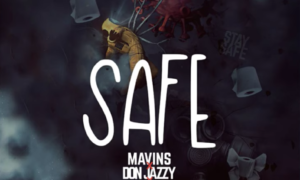 Mavins, Don Jazzy, Falz - Safe