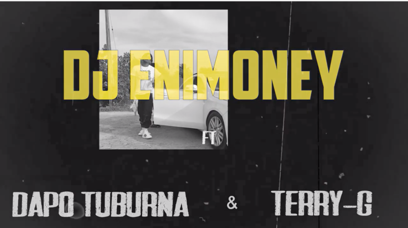 "Video; DJ Enimoney x Terry G x Dapo Tuburna – ""Okay"""
