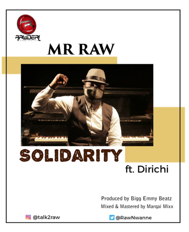 Mr Raw - Solidarity Ft. Dirichi