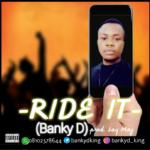 "Banky D – ""Ride It"""