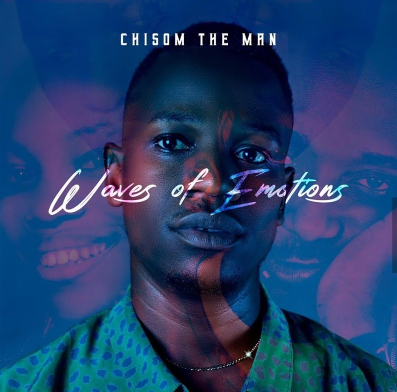 "Chisom The Man - ""Waves Of Emotions"""