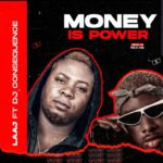 "LAAJ – ""Money Is Power"" ft. DJ Consequences (Prod. By Rexxie)"