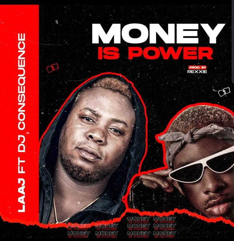 "LAAJ – ""Money Is Power"" ft. DJ Consequences (Prod. By Rexxie)"