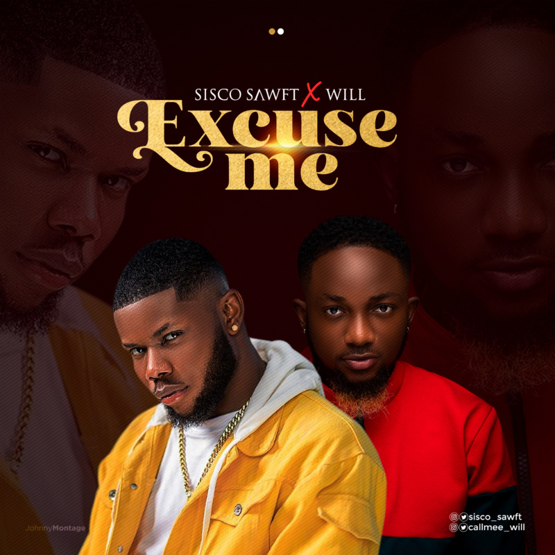 Sisco Sawft - Excuse Me ft Will