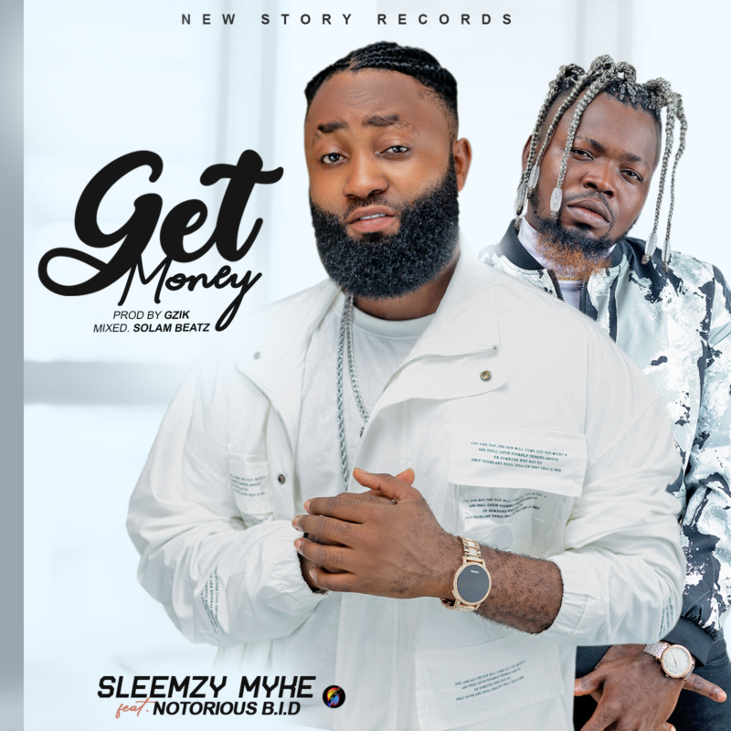 Sleemzy Myke - Get Money Ft. Notorious BID