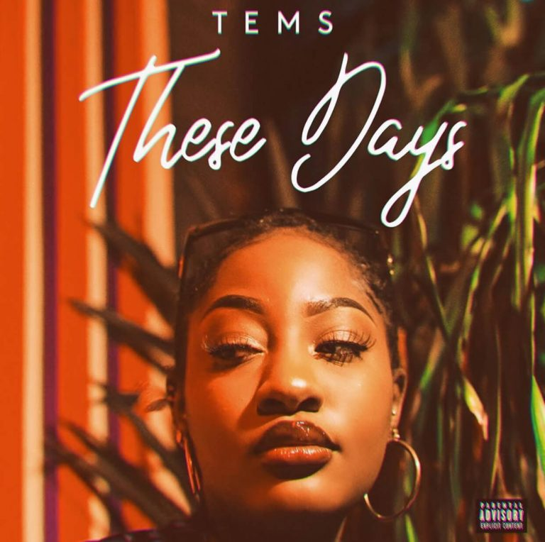 "[Music] Tems – ""These Days"""