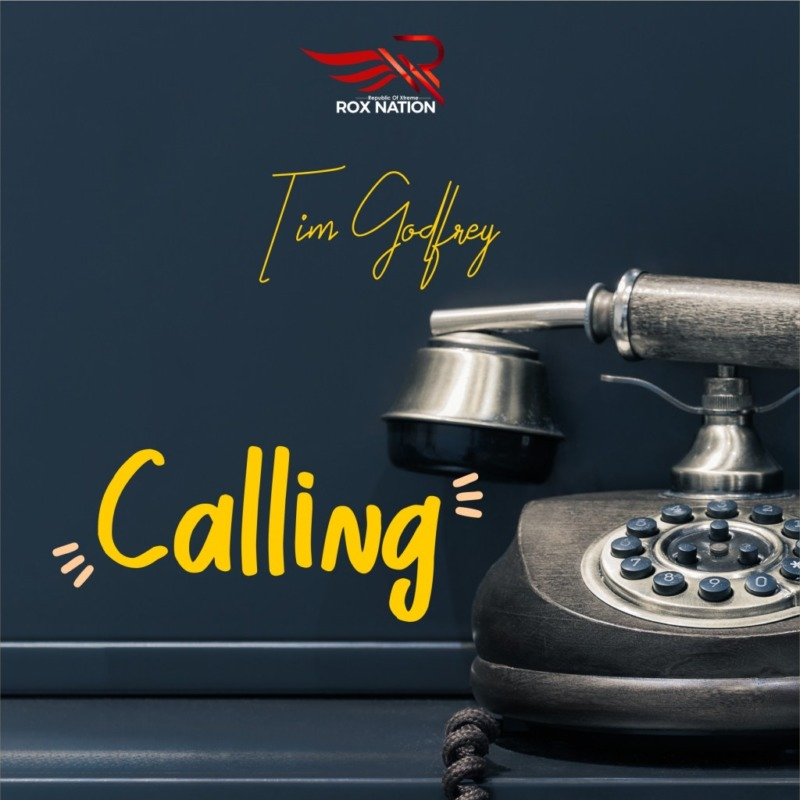 "[Music] Tim Godfrey – ""Calling"""