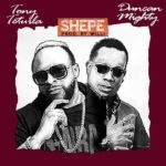 "Tony Tetuila x Duncan Mighty – ""Shepe"""