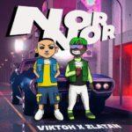 """[Lyrics] Viktoh x Zlatan – """"Nor Nor"""""""