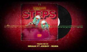 """Ibraah – """"Wawa"""" ft. Joeboy"""