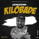 "Georgetown – ""Kilobade"" (Prod. by Puffy Tee)"