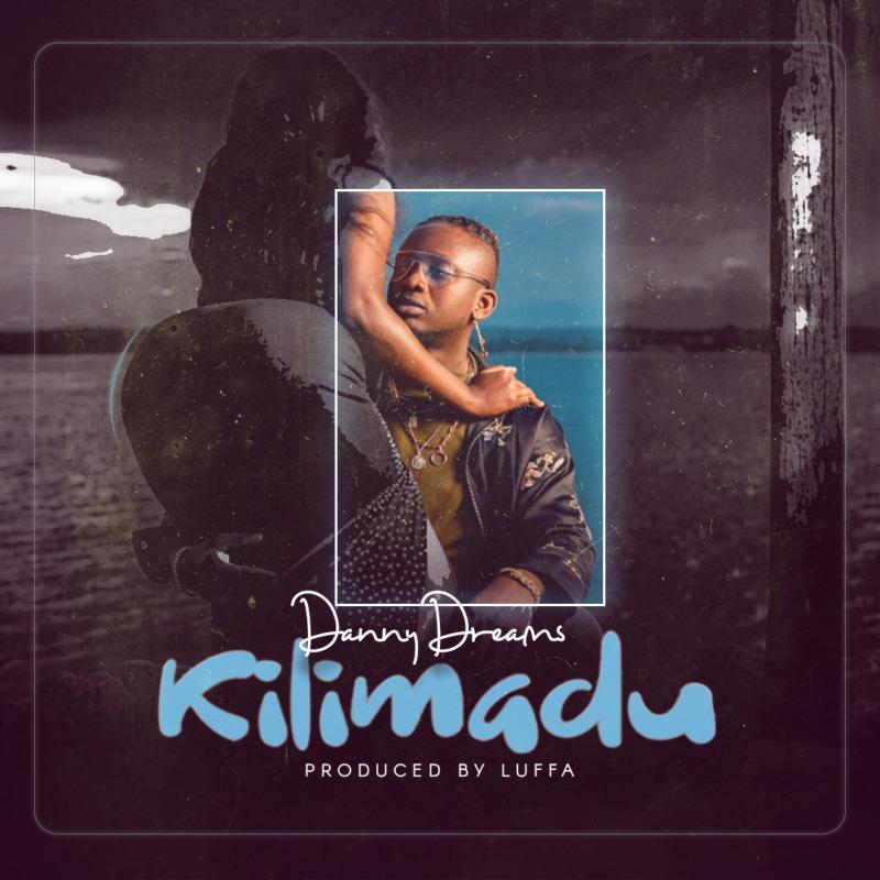 "Danny Dreams – ""Kilimadu"""