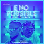 "Dessy x Zlatan – ""E No Possible"" (Remix)"