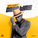 "Whalez – ""Good Time"""