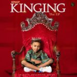 "KingP – ""KINGING"" (The EP) ft. Zoro, Olamide, Jamo Pyper, SmoothKiss"