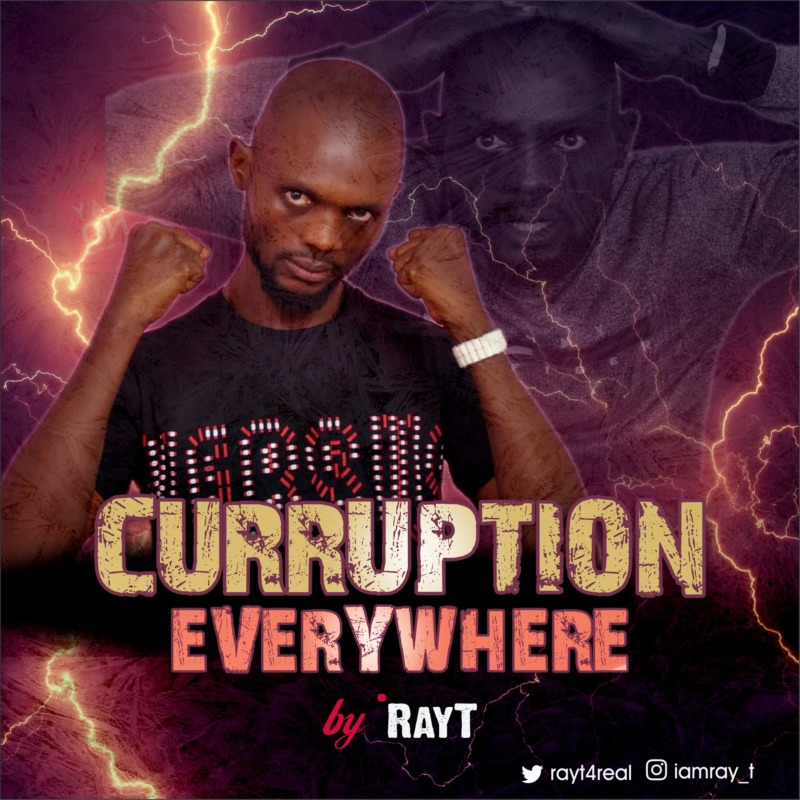 "Rayt - ""Corruption Everywhere"""