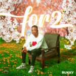 "Rukky – ""For 2"""