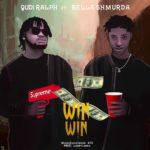 "Qudi Ralph ft. Bella Shmurda – ""WinWin"""