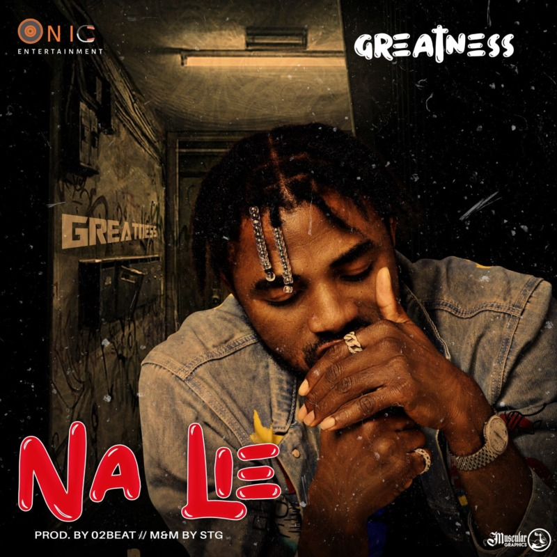 Greatness Na Lie