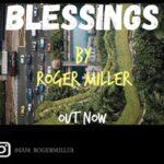 """Roger Miller – """"Blessings"""""""