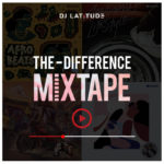 "DJ Latitude – ""The Difference Mixtape"""