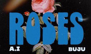 A.I - Roses Buju