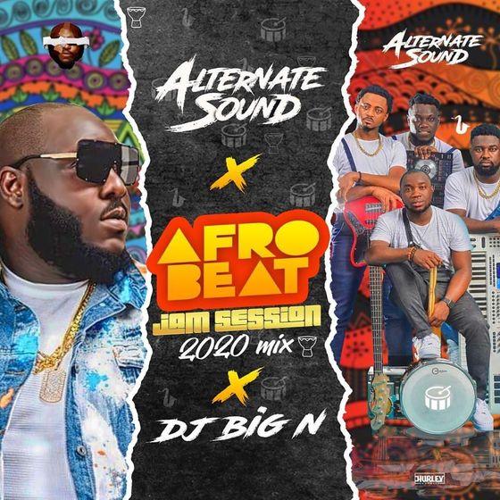 Alternate Sound AfroBeat Jam Session 2020 Mix DJ Big N