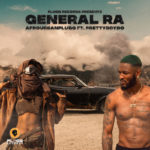"[Video] Afrourbanplugg – ""General Ra"" ft. PrettyboyDO"