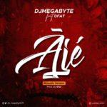 """VIDEO: DJ MegaByte – """"Aje"""" f. Ofat"""