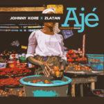 """Johny Kore ft. Zlatan – """"AJE"""" (Prod. by Rexxie)"""
