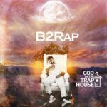 """B2Rap – """"God In The Trap House"""" (EP)"""